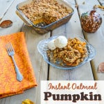Instant Oatmeal Pumpkin Crisp