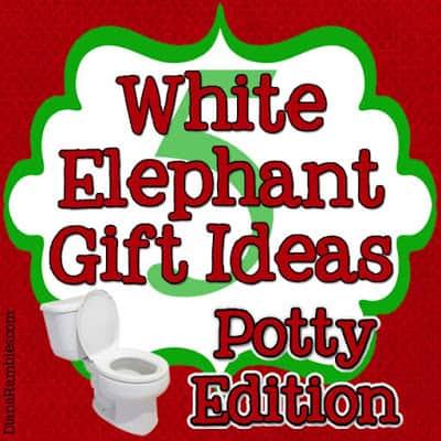 White Elephant Gift Ideas – Potty Edition